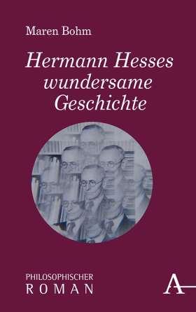 Hermann Hesses wundersame Geschichte. Philosophischer Roman