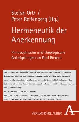 Hermeneutik der Anerkennung. Philosophische und theologische Anknüpfungen an Paul Ricoeur