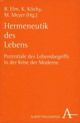 Hermeneutik des Lebens : Potentiale des Lebensbegriffs in der Krise der Moderne