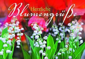 Herzliche Blumengrüße. 21 ausgewählte Fotokarten