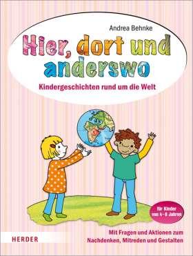 Hier, dort und anderswo. Kindergeschichten rund um die Welt