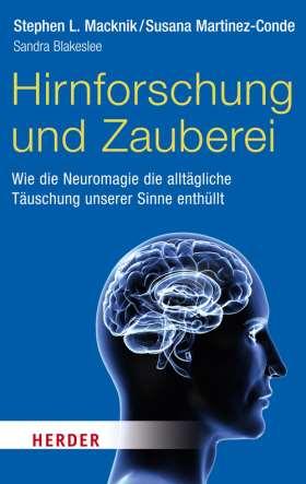 Hirnforschung und Zauberei. Wie die Neuromagie die alltägliche Täuschung unserer Sinne enthüllt