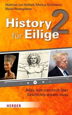 History für Eilige 2. Alles, was man noch über Geschichte wissen muss