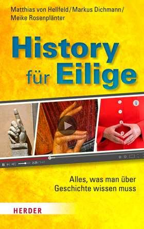 History für Eilige. Alles, was man über Geschichte wissen muss