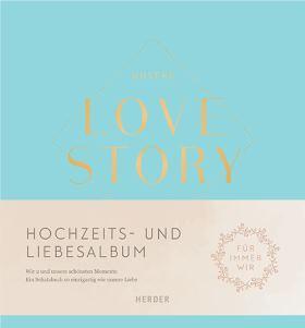 """Hochzeits- und Liebesalbum """"Unsere LOVE STORY"""" Wir 2 und unsere schönsten Momente"""