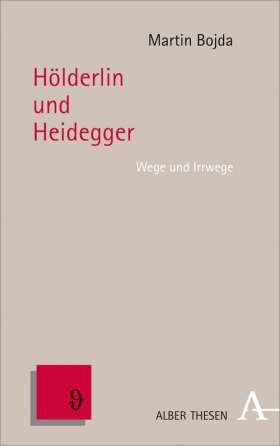 Hölderlin und Heidegger. Wege und Irrwege