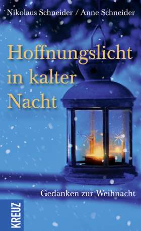 Hoffnungslicht in kalter Nacht. Gedanken zur Weihnacht