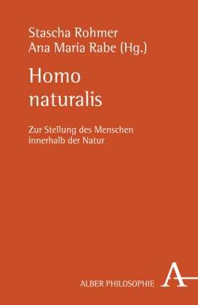 Homo naturalis. Zur Stellung des Menschen innerhalb der Natur