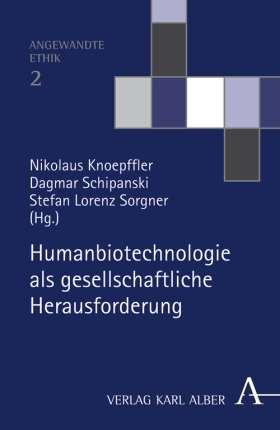 Humanbiotechnologie als gesellschaftliche Herausforderung