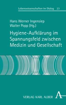 Hygieneaufklärung im Spannungsfeld zwischen Medizin und Gesellschaft