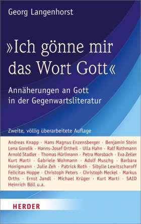 """""""Ich gönne mir das Wort Gott"""" Annäherungen an Gott in der Gegenwartsliteratur"""