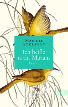 Ich heiße nicht Miriam. Roman