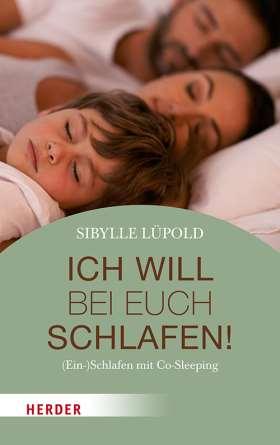 Ich will bei euch schlafen! (Ein-)Schlafen mit Co-Sleeping