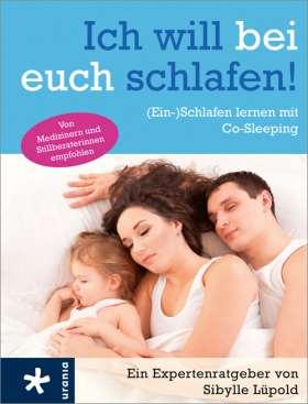 Ich will bei euch schlafen! (Ein-)Schlafen lernen mit Co-Sleeping