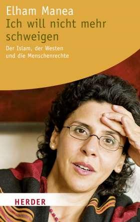 Ich will nicht mehr schweigen. Der Islam, der Westen und die Menschenrechte