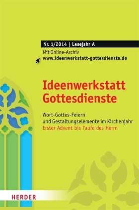 Ideenwerkstatt Gottesdienste - 1/2014