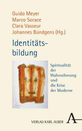 Identitätsbildung. Spiritualität der Wahrnehmung und die Krise der Moderne
