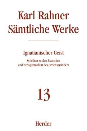 Ignatianischer Geist. Schriften zu den Exerzitien und zur Spiritualität des Ordensgründers