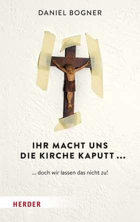 Ihr macht uns die Kirche kaputt... ... doch wir lassen das nicht zu!