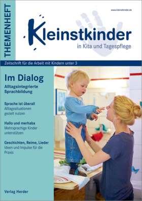 Im Dialog - Alltagsintegrierte Sprachbildung. Themenheft Kleinstkinder in Kita und Tagespflege