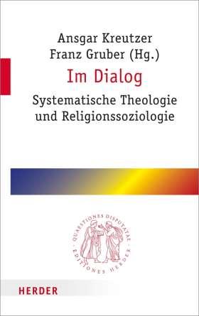 Im Dialog. Systematische Theologie und Religionssoziologie