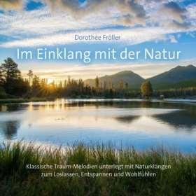 Im Einklang mit der Natur. Klassische Traum-Melodien unterlegt mit Naturgeräuschen