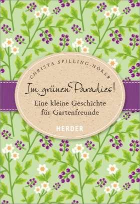 Im grünen Paradies. Eine kleine Geschichte für Gartenfreunde