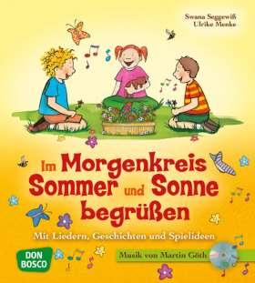Im Morgenkreis Sommer und Sonne begrüßen, mit Audio-CD. Mit Liedern, Geschichten und Spielideen