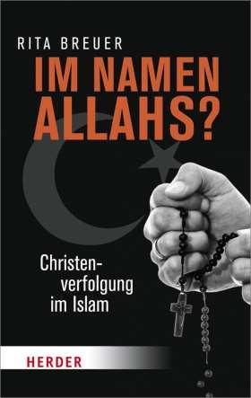 Im Namen Allahs? Christenverfolgung im Islam
