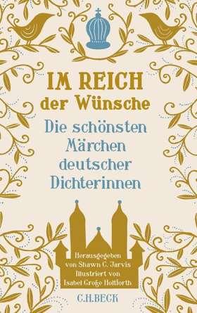 Im Reich der Wünsche. Die schönsten Märchen deutscher Dichterinnen