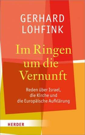 Im Ringen um die Vernunft. Reden über Israel, die Kirche und die Europäische Aufklärung