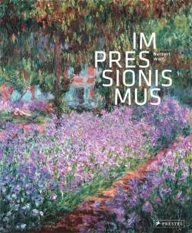 Impressionismus. Eine Welt aus Farbe und Licht