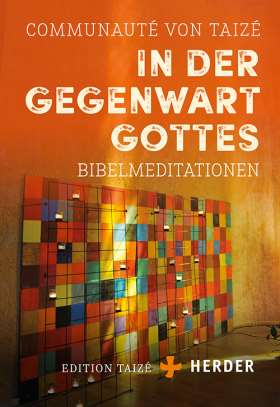 In der Gegenwart Gottes. Bibelmeditationen