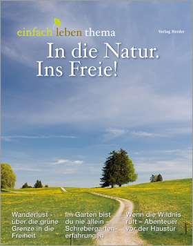 In die Natur. Ins Freie! einfach leben thema