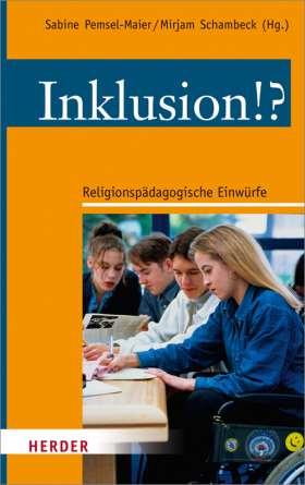 Inklusion!? Religionspädagogische Einwürfe