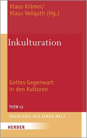 Inkulturation. Gottes Gegenwart in den Kulturen