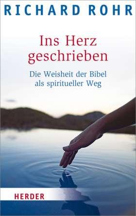 Ins Herz geschrieben. Die Weisheit der Bibel als spiritueller Weg
