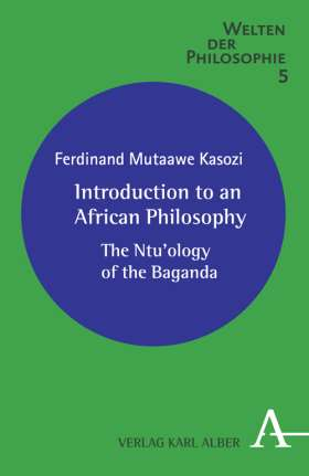 Introduction to an African Philosophy. The Ntu'ology of the Baganda