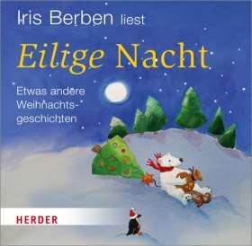 Iris Berben liest: Eilige Nacht. Etwas andere Weihnachtsgeschichten
