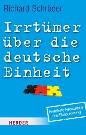 Irrtümer über die deutsche Einheit. Aktualisierte und erweiterte Ausgabe