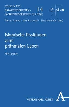 Islamische Positionen zum pränatalen Leben