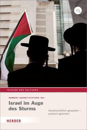 Israel im Auge des Sturms. Gesellschaftlich gespalten - politisch gefordert