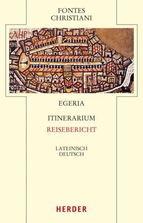 Itinerarium - Reisebericht. Mit Auszügen aus Petrus Diaconus: De Locis Sanctis - Die heiligen Stätten
