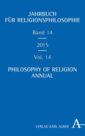 Jahrbuch für Religionsphilosophie / Philosophy of Religion Annual. Band 14 / Volume 14 2015