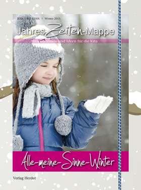 JahresZeiten-Mappe: Alle-meine-Sinne-Winter. Inspirationen und Ideen für die Kita