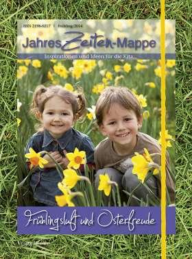 JahresZeiten-Mappe Frühlingsluft & Osterfreuden. Inspirationen und Ideen für die Kita