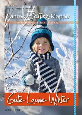 JahresZeiten-Mappe: Gute-Laune-Winter. Inspirationen und Ideen für die Kita