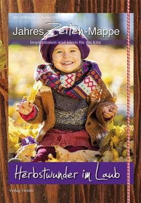 JahresZeiten-Mappe: Herbstwunder im Laub. Inspirationen und Ideen für die Kita