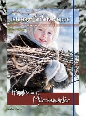 JahresZeiten-Mappe: Himmlischer Märchenwinter. Inspirationen und Ideen für die Kita