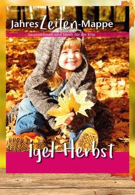 JahresZeiten-Mappe: Igel-Herbst. Inspirationen und Ideen für die Kita